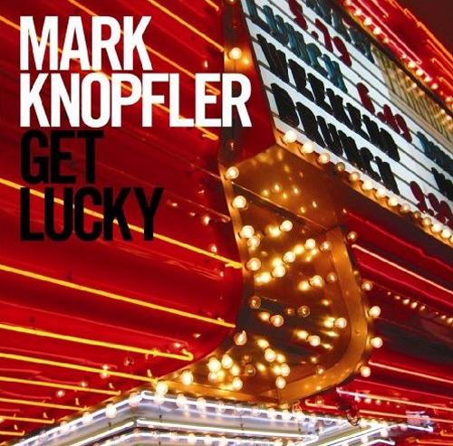 MarkKnopfler-GetLucky2009